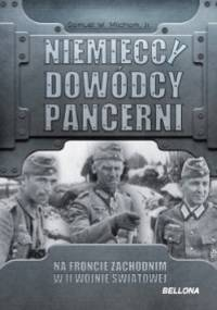Niemieccy dowódcy pancerni na froncie zachodnim - Samuel W. Mitcham Jr