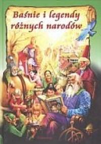 Baśnie i legendy różnych narodów - Joanna Rodziewicz