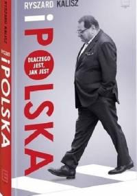 Ryszard i Polska - Dlaczego jest, jak jest - Ryszard Kalisz
