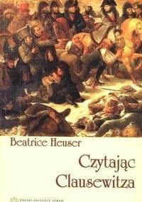 Czytając Clausewitza - Heuser Beatrice - Heuser Beatrice