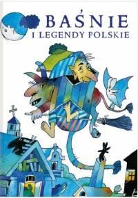 Baśnie i legendy polskie - Elżbieta Brzoza