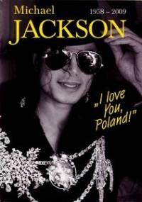 """Michael Jackson 1958-2009. """"I love You, Poland"""" - Czesław Czapliński"""