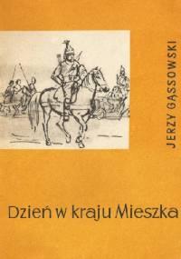 Dzień w kraju Mieszka - Jerzy Gąssowski