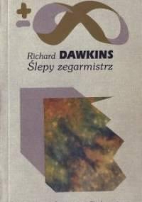 Ślepy zegarmistrz, czyli Jak ewolucja dowodzi, że świat nie został zaplanowany - Richard Dawkins