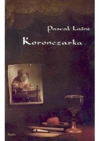 Koronczarka - Pascal Lainé