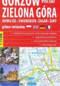 Gorzów Wielkopolski -Zielona Góra - Nowa Sól - Świebodzin - Żagań - Żary. Plan miasta. 1: 15000. ExprssMap - praca zbiorowa