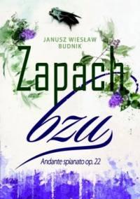 Zapach Bzu - Janusz Wiesław Budnik