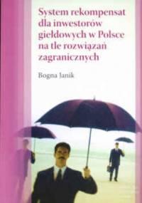 System rekompensat dla inwestorów giełdowych w Polsce na tle rozwiązań zagranicznych - Bogna Janik