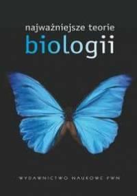 Najważniejsze teorie biologii - Wojciech Baturo