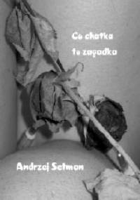 Co chatka to zagadka - Andrzej Setman