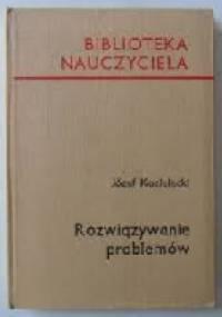 Rozwiązywanie problemów - Józef Kozielecki