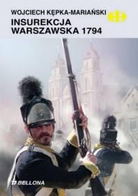 Insurekcja warszawska 1794 - Wojciech Kępka-Mariański