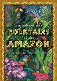 Folktales of the Amazon - Juan Carlos Galeano