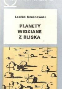 Planety widziane z bliska - Leszek Czechowski