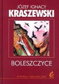 Boleszczyce - Józef Ignacy Kraszewski