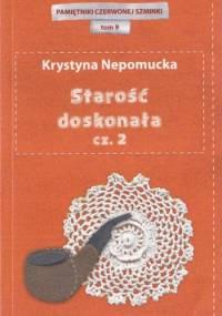 Starość doskonała cz.2 - Krystyna Nepomucka