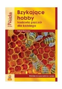 Bzykające hobby. Hodowla pszczół dla każdego - Robert Synowiec