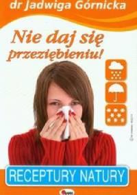 Nie daj się przeziębieniu - Jadwiga Górnicka