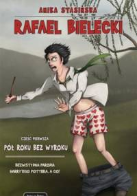 Rafael Bielecki: Pół roku bez wyroku - Anika Stasińska