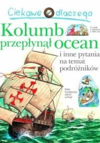 Ciekawe dlaczego Kolumb przepłynął ocean - Rosie Greenwood