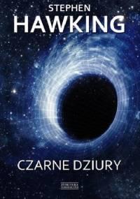 Czarne dziury - Stephen Hawking
