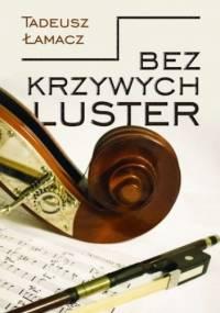 Bez krzywych luster - Tadeusz Łamacz
