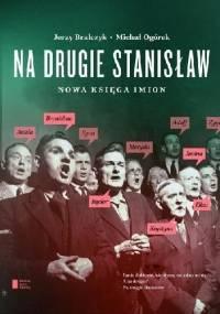 Na drugie Stanisław. Nowa księga imion. - Jerzy Bralczyk, Michał Ogórek
