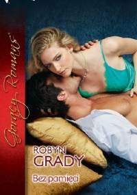 Bez pamięci - Robyn Grady