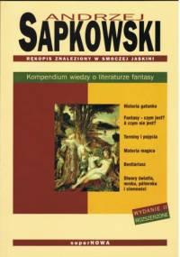 Rękopis znaleziony w smoczej jaskini. Kompendium wiedzy o literaturze fantasy. Wydanie II rozszerzone - Andrzej Sapkowski