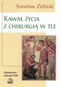 Kawał życia z chirurgią w tle - Stanisław Zieliński
