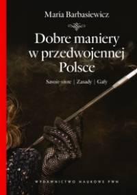 Dobre maniery w przedwojennej Polsce - Maria Barbasiewicz