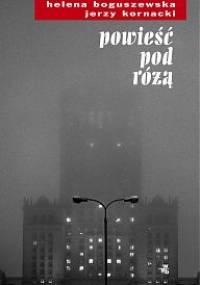 Powieść pod różą - Helena Boguszewska, Jerzy Kornacki