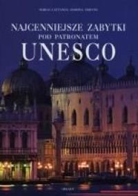 Najcenniejsze zabytki pod patronatem UNESCO - Marco Cattaneo, Jasmina Trifoni