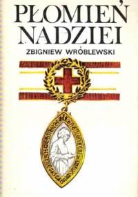 Płomień nadziei - Zbigniew Wróblewski