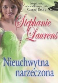 Nieuchwytna narzeczona - Stephanie Laurens