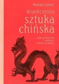 Współczesna sztuka chińska - Monika Szmyt