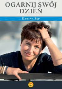 Ogarnij swój dzień - Karina Sęp