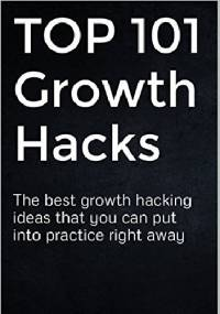 TOP 101 Growth Hacks: The Best Growth Hacking Ideas That You Can Put Into Practice Right Away - Aladdin Happy