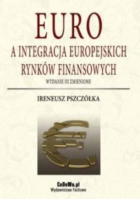 Euro a integracja europejskich rynków finansowych (wyd. III zmienione). Rozdział 4. Euro a procesy alokacji kapitału w Unii Europejskiej - Ireneusz Pszczółka