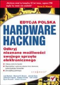 Hardware Hacking. Edycja polska - Ryan Russell, Joe Grand
