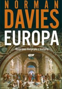 Europa. Rozprawa historyka z historią - Norman Davies