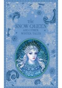 The Snow Queen and Other Winter Tales - Hans Christian Andersen