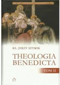 Theologia benedicta. Tom 2 - Jerzy Szymik