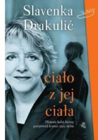 Ciało z jej ciała - Slavenka Drakulić