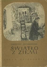 Światło z ziemi. Opowieść o Ignacym Łukasiewiczu - Zbigniew Przyrowski