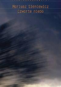 Czwarte niebo - Mariusz Sieniewicz