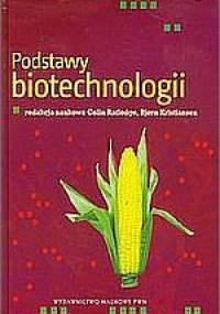 Podstawy biotechnologii - Colin Ratledge, Bjørn Kristiansen