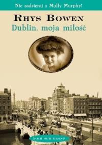 Dublin, moja miłość - Rhys Bowen