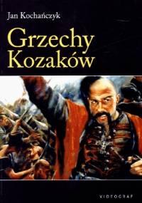Grzechy Kozaków - Jan Kochańczyk
