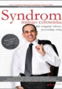 Syndrom miłego człowieka. Jak osiągnąć sukces pozostając sobą